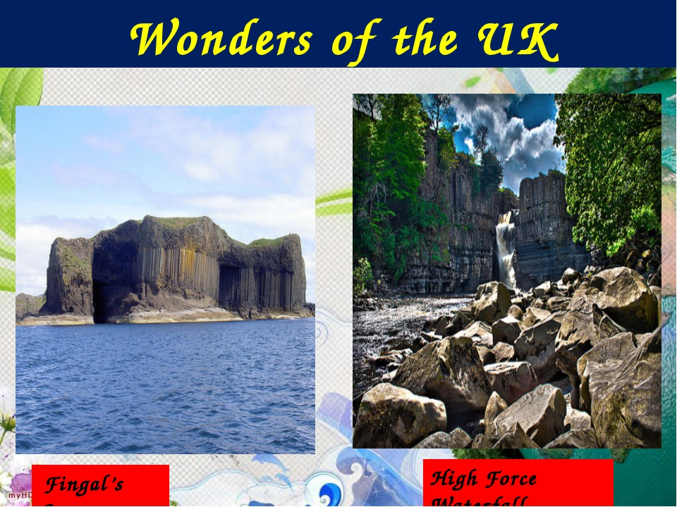 Wonders of the UK Fingal's Cave High Force Waterfall