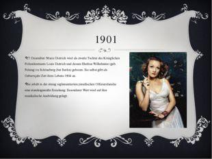 1901 27. Dezember: Marie Dietrich wird als zweite Tochter des Königlichen Pol