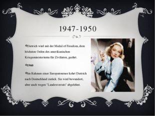 1947-1950 Dietrich wird mit der Medal of Freedom, dem höchsten Orden des amer