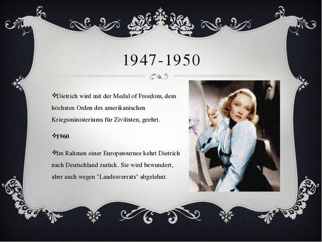 1947-1950 Dietrich wird mit der Medal of Freedom, dem höchsten Orden des amer...