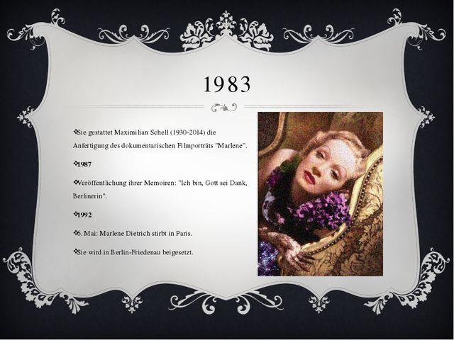 1983 Sie gestattet Maximilian Schell (1930-2014) die Anfertigung des dokument...