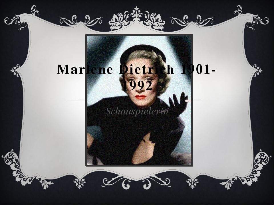 Marlene Dietrich 1901-1992 Schauspielerin