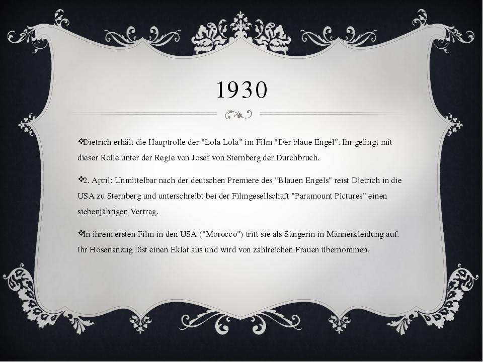 """1930 Dietrich erhält die Hauptrolle der """"Lola Lola"""" im Film """"Der blaue Engel""""..."""