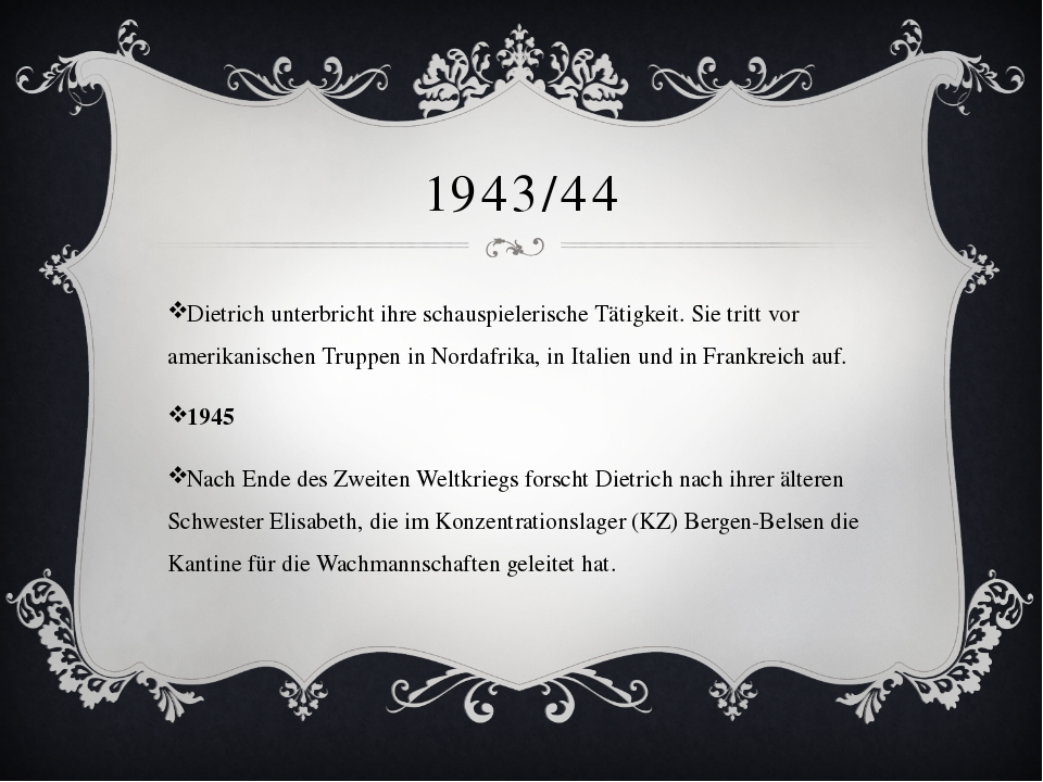 1943/44 Dietrich unterbricht ihre schauspielerische Tätigkeit. Sie tritt vor...