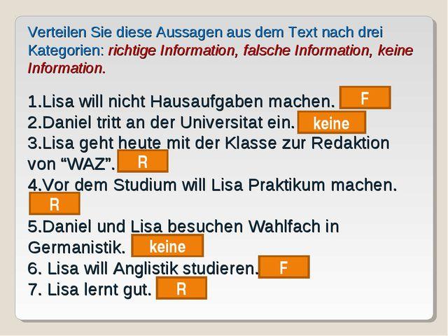 Verteilen Sie diese Aussagen aus dem Text nach drei Kategorien: richtige Info...