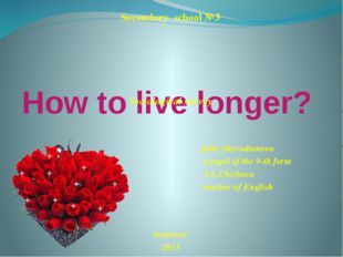 how to live longer Healthy eating, fitness and being at an ideal weight are all important in order to live a long and healthy life.