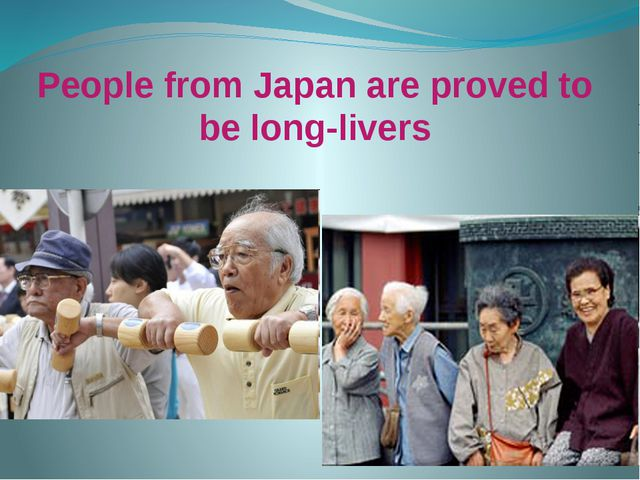 People from Japan are proved to be long-livers