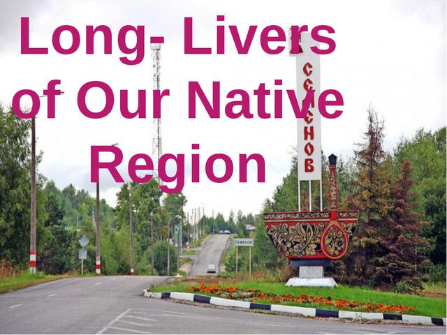 Long- Livers of Our Native Region
