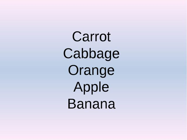 Carrot Cabbage Orange Apple Banana
