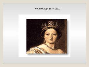 VICTORIA (r. 1837-1901)