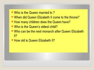 Who is the Queen married to ? When did Queen Elizabeth II come to the throne?