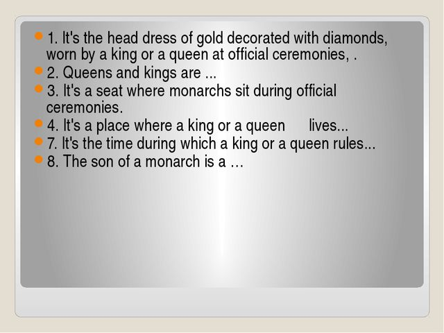 1. It's the head dress of gold decorated with diamonds, worn by a king or a q...