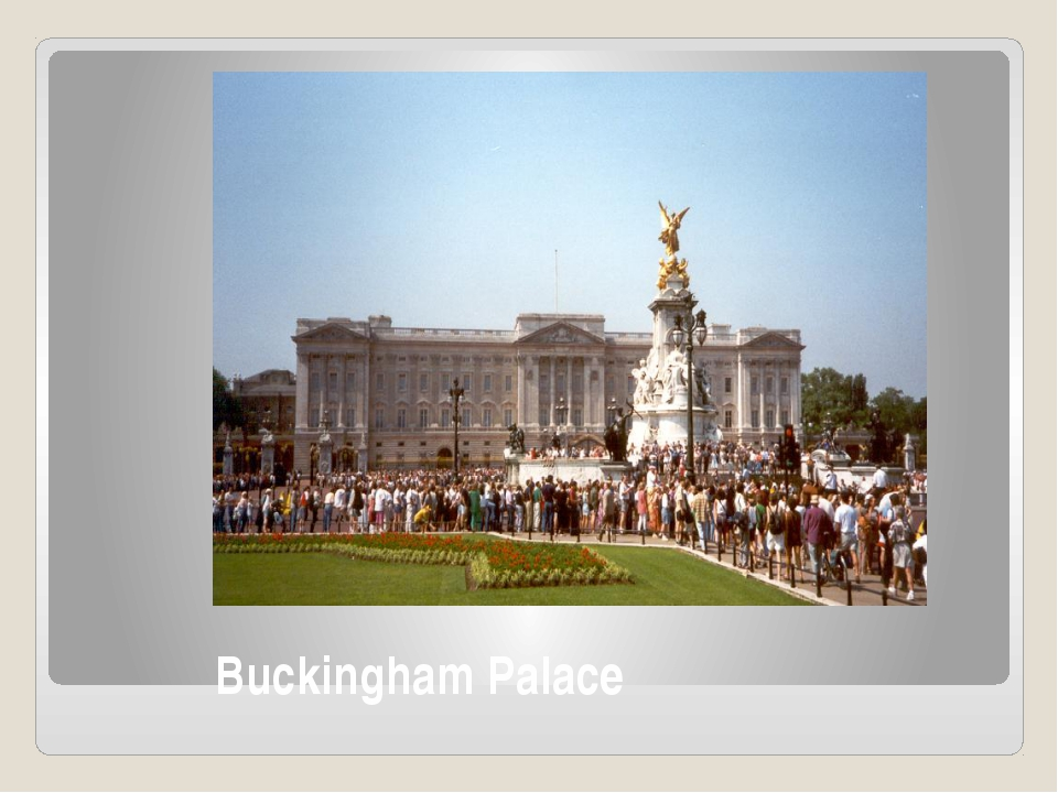 Buckingham Palace Buckingham Palace was built in 1825. Today it is the site o...