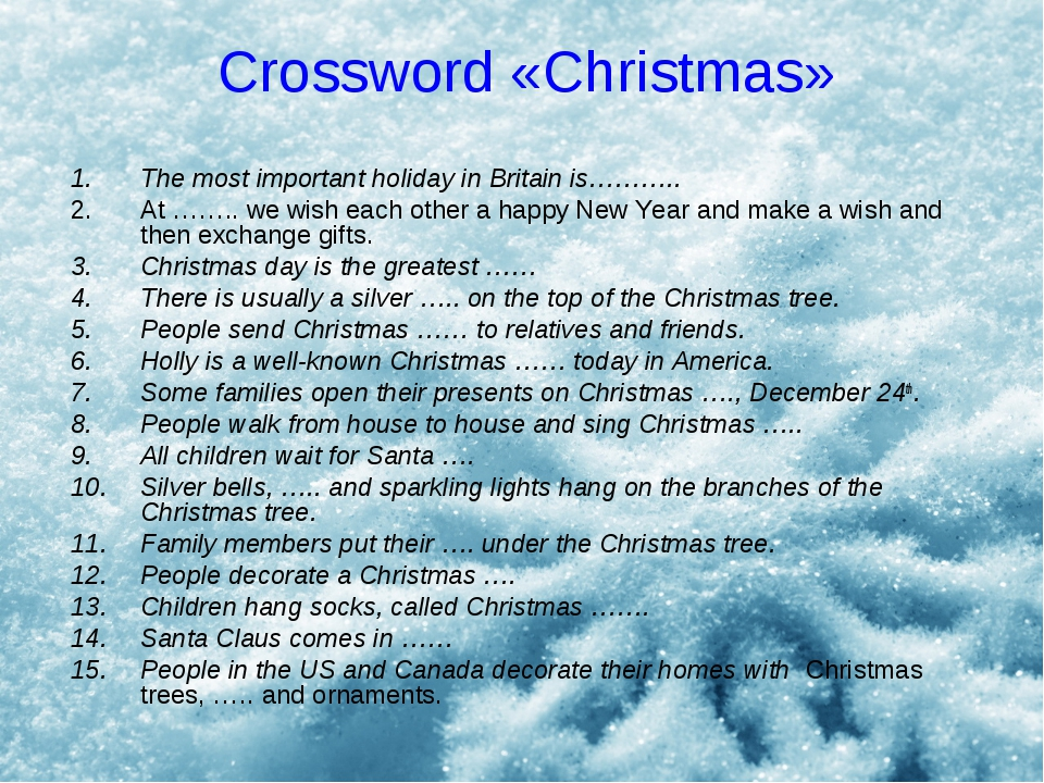 Crossword «Christmas» The most important holiday in Britain is……….. At …….. w...