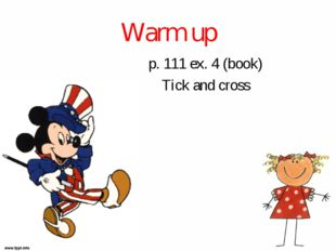 Warm up p. 111 ex. 4 (book) Tick and cross