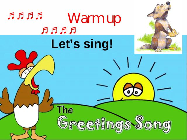 Warm up Let's sing! ♫♫♫♫ ♫♫♫♫