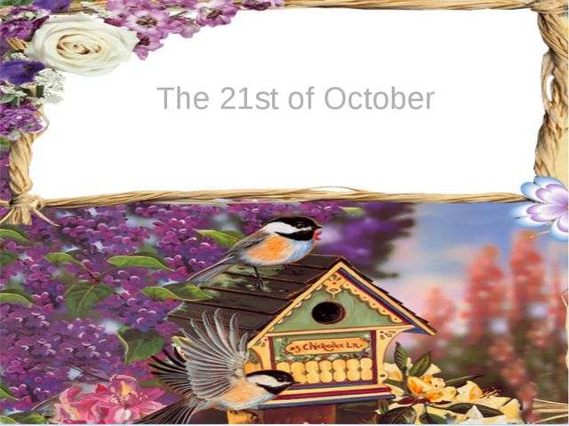 The 21st of October