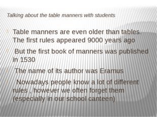 Talking about the table manners with students Table manners are even older th