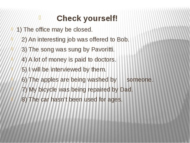 Check yourself! 1) The office may be closed. 2) An interesting job was offere...