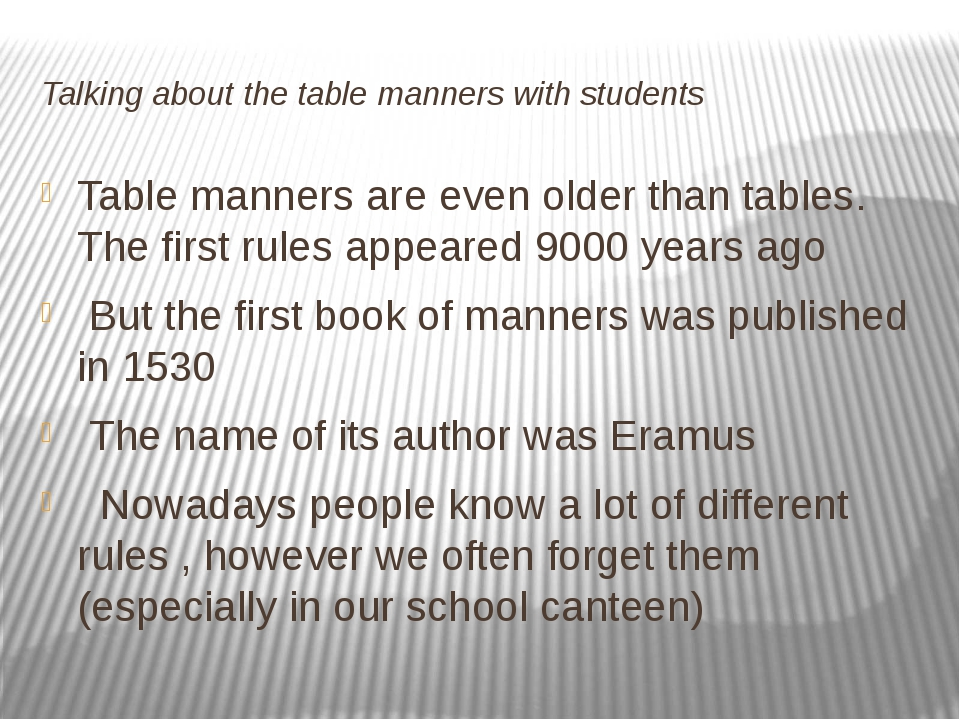 Talking about the table manners with students Table manners are even older th...