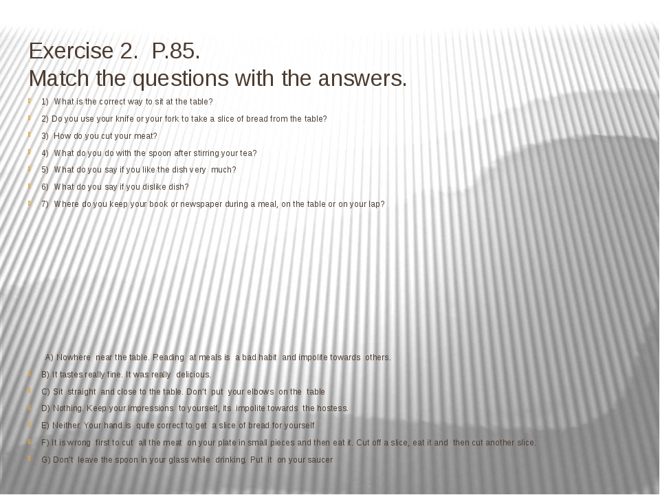 Exercise 2. P.85. Match the questions with the answers. 1) What is the correc...