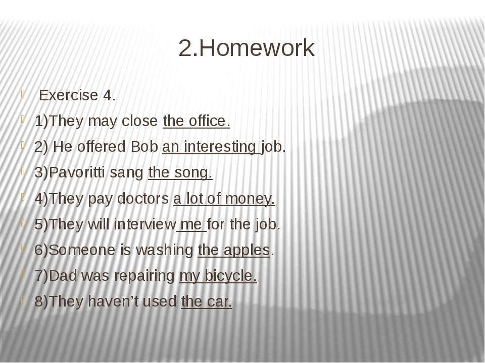 2.Homework Exercise 4. 1)They may close the office. 2) He offered Bob an inte...