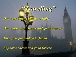 """""""Travelling"""" Don't cry bitterly and go to Italy. Don't miss your chance and g"""