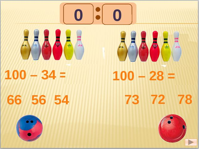 100 – 34 = 66 66 56 54 100 – 28 = 72 73 72 78 1 1 0 0