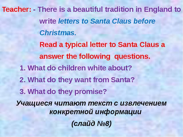 Teacher: - There is a beautiful tradition in England to write letters to Sant...