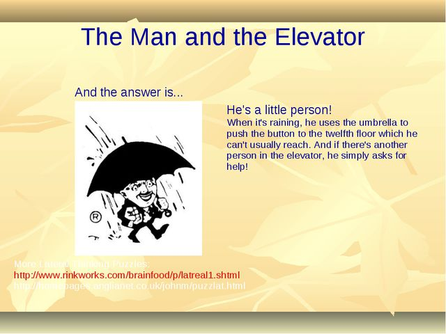The Man and the Elevator And the answer is... He's a little person! When it's...