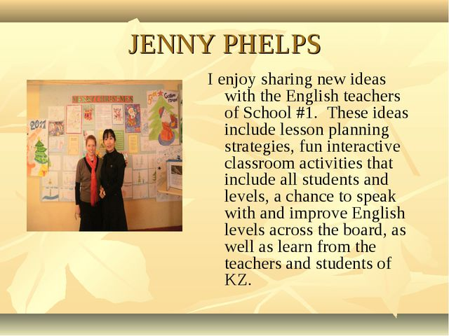 I enjoy sharing new ideas with the English teachers of School #1. These ideas...