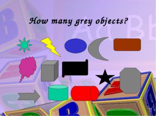 How many grey objects?