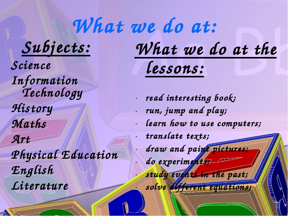 What we do at: Subjects: Science Information Technology History Maths Art Ph...