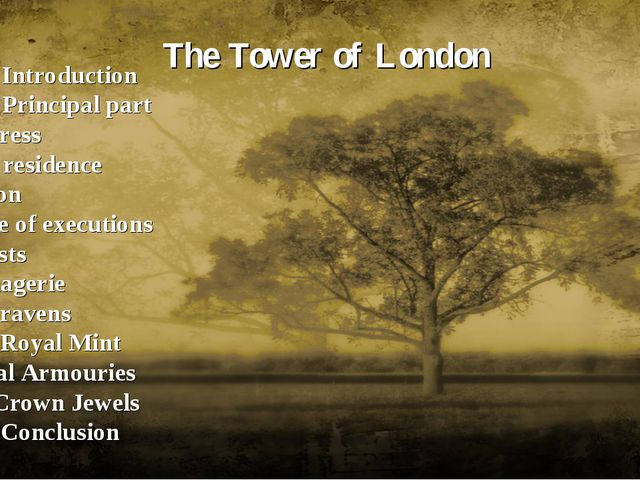 The Tower of London Introduction Principal part Fortress Roil residence Pris...