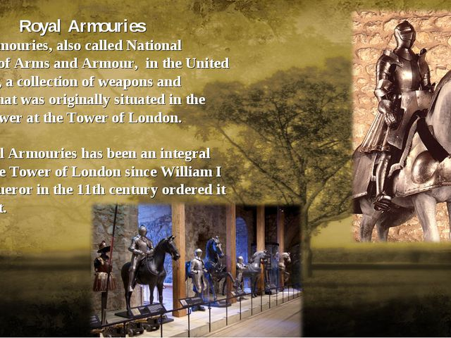 Royal Armouries Royal Armouries, also called National Museum of Arms and Armo...