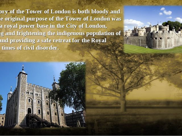 The History of the Tower of London is both bloody and cruel. The original pur...