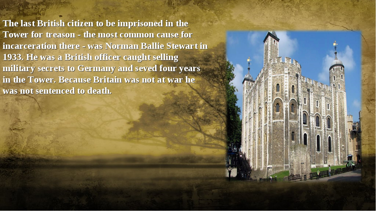 The last British citizen to be imprisoned in the Tower for treason - the mos...