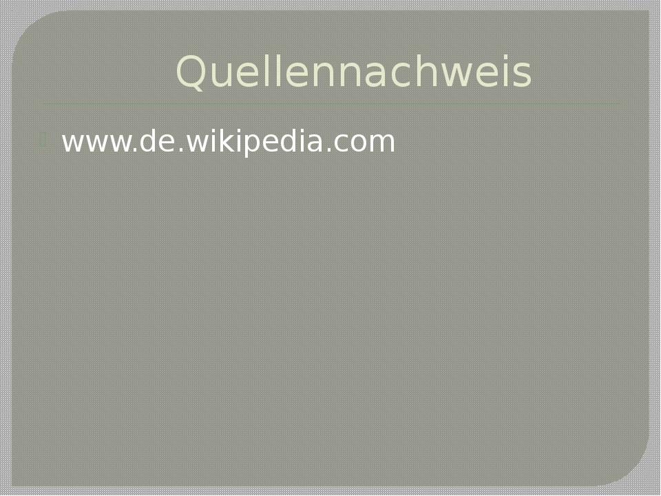 Quellennachweis www.de.wikipedia.com