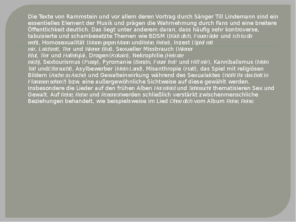 Die Texte von Rammstein und vor allem deren Vortrag durch Sänger Till Lindema...