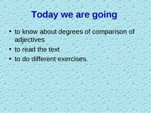 Today we are going to know about degrees of comparison of adjectives to read
