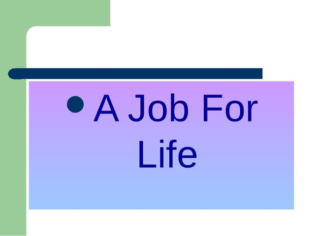 A Job For Life