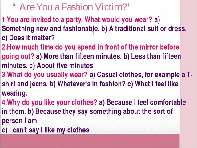 """ Are You a Fashion Victim?"" 1.You are invited to a party. What would you wea..."