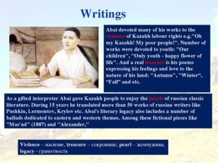 Writings Abai devoted many of his works to the violence of Kazakh labour righ