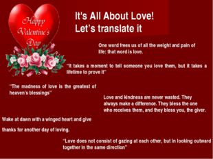 It's All About Love! Let's translate it Love and kindness are never wasted. T