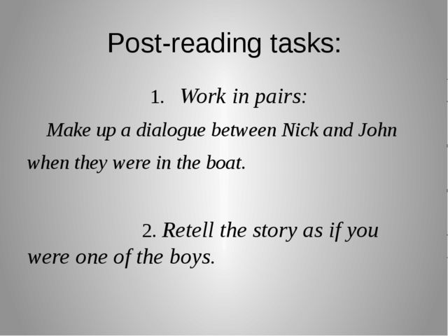 Post-reading tasks: 1. Work in pairs: Make up a dialogue between Nick and Joh...