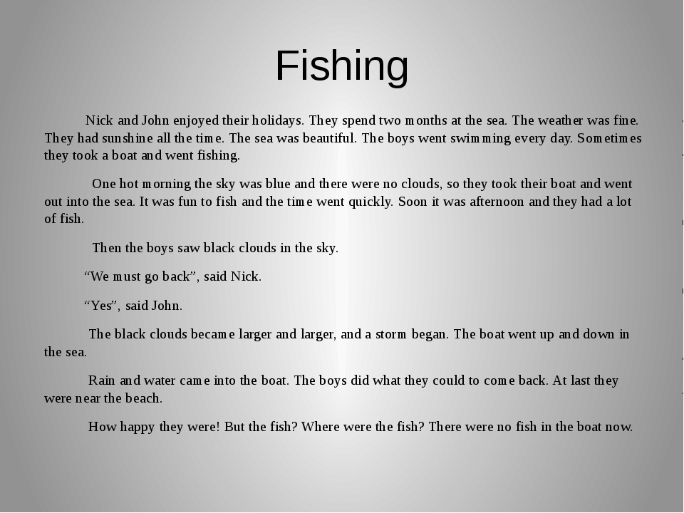 Fishing Nick and John enjoyed their holidays. They spend two months at the se...