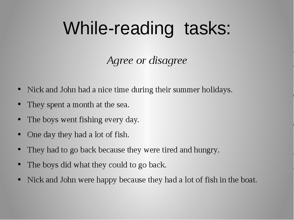 While-reading tasks: Agree or disagree Nick and John had a nice time during t...