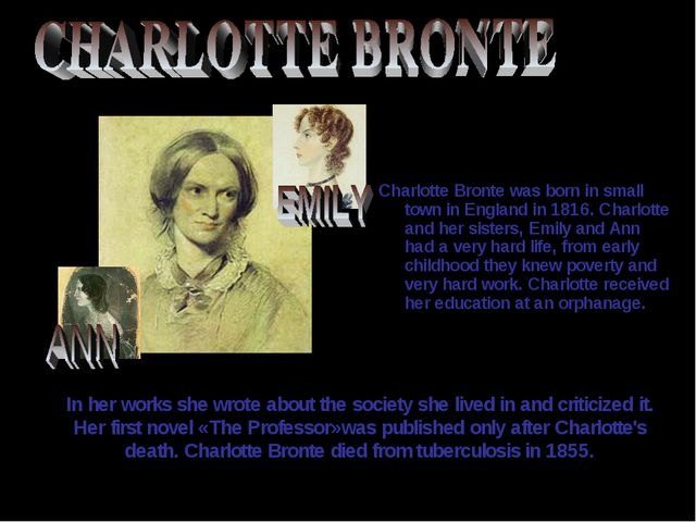 In her works she wrote about the society she lived in and criticized it. Her...