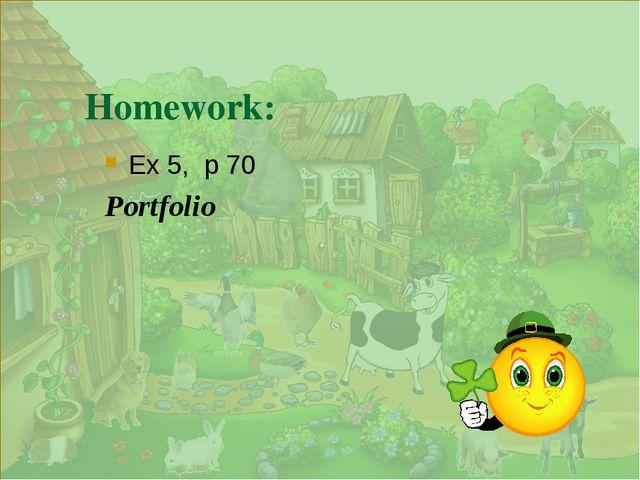 . Homework: Ex 5, p 70 Portfolio