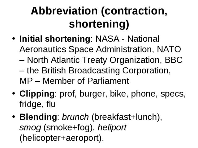 Abbreviation (contraction, shortening) Initial shortening: NASA - National A...
